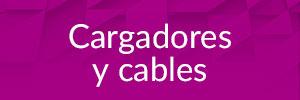 Cargadores y cables