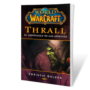 Novela World of Warcraft: Thrall. El crepúsculo de los aspectos