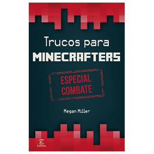 Trucos para Minecrafters: Especial Combate