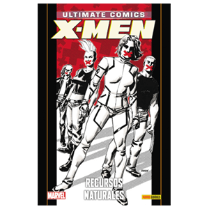 Ultimate nº 92. X-Men: Recursos Naturales