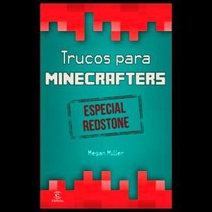 Minecraft: Trucos para Minecrafters. Especial Redstone