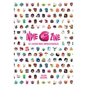 Indie G Zine: 101 Juegos Indie Imprescindibles