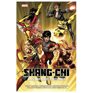 100% Marvel HC. Shang-Chi: Los Mejores Golpes